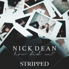 Musician Nick Dean Releases Stripped Down Version of New Single 'How Did We?' Photo