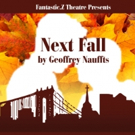 Fantastic.Z Theatre Presents  NEXT FALL by Geoffrey Nauffts