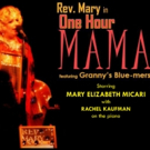 Rev. Mary And Granny's Blue-mers Return in ONE HOUR MAMA