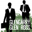 RLTP to Tackle Ethics in Real Estate with David Mamet's GLENGARRY GLEN ROSS