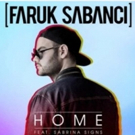 BWW Exclusive Interview: Faruk Sabanci Talks New Track 'Home' & More!