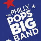New Philly POPS BIG Band to Debut on 7/4