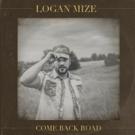 Logan Mize Delivers New Album 'Come Back Road' 7/28