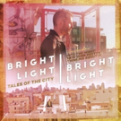 Bright Light Bright Light's Tales of the City EP Out Today