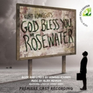 GOD BLESS YOU, MR. ROSEWATER Premiere Cast Recording Released Today