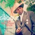 Artist Jason 'Malletman' Taylor Releases New EP 'It's A Groove'