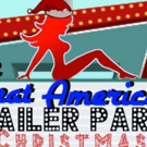 THE GREAT AMERICAN TRAILER PARK CHRISTMAN MUSICAL Comes to Boise This Holiday Season