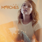 Country/Pop Singer Abi Releases New Single and Music Video for 'Matches'