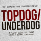 BWW Review: TOPDOG/UNDERDOG at The 5 & Dime