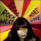 Dead Rock West Premiere Lead Single 'Boundless Fearless Love'