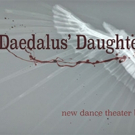 Bootleg Theater Presents the World Premiere of DAEDALUS' DAUGHTER Photo