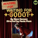 WAITING FOR WAITING FOR GODOT Opens Next Month at Hub Theatre Company