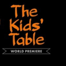 BWW Interview: For the Creators of The Theatre Lab School of the Dramatic Arts' World Premiere Musical, THE KIDS' TABLE isn't Such a Bad Place to Be.