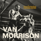 VAN MORRISON Releases 'Transformation' First Single & Video From 'Roll With The Punches'