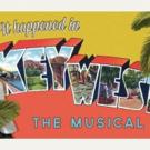 IT HAPPENED IN KEY WEST Musical Gets Developmental Lab in PA