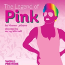 Theatre Rhinoceros Presents the World Premiere of THE LEGEND OF PINK Photo