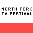 North Fork TV Festival Announces Special Events, Screenings & Panels