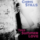 Chris Stills Shares First Single 'This Summer Love'