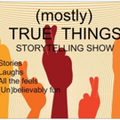 (MOSTLY) True Things Announces Fall Dates for The PIT Loft