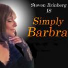 Steve Brinberg Brings SIMPLY BARBRA'S BROADWAY to Don't Tell Mama Next Week