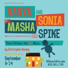 Panic! Productions to Present VANYA AND SONIA AND MASHA AND SPIKE