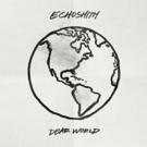 Echosmith Release Heartfelt Track 'Dear World'