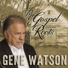 Gene Watson Gets Back to His 'Gospel Roots' With Album Release 12/8