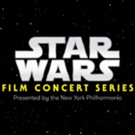 New York Philharmonic to Premiere STAR WARS Film Concert Series This Fall