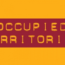 OCCUPIED TERRITORIES to Bring Vietnam to NYC at 59E59 Theaters Photo