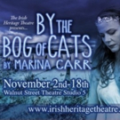 Irish Heritage Theatre Announces Fall Production BY THE BOG OF CATS