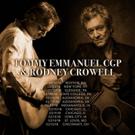 Tommy Emmanuel Announces 2018 Tour Dates with Rodney Crowell