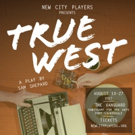 BWW Previews: TRUE WEST at NEW CITY PLAYERS