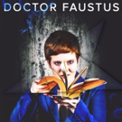 BST Presents Christopher Marlowe's Classic Dark Tale DOCTOR FAUSTUS