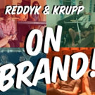 MCL Chicago to Present REDDYK AND KRUPP: ON BRAND! Cabaret Series