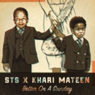 Introducing Collaborative LP 'Better On A Sunday' from STS x Khari Mateen