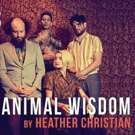 Heather Christian's ANIMAL WISDOM Opens This Weekend at The Bushwick Starr Photo