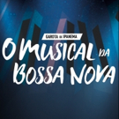 BWW Previews: GAROTA DE IPANEMA, O MUSICAL DA BOSSA NOVA Opens in Sao Paulo With Songs That Marked One of the Most Important Movements of Brazilian Popular Music