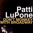 BWW Album Review: Patti LuPone's DON'T MONKEY WITH BROADWAY is a Musical Theatre Tour Photo