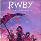 Fan-Favorite Anime Series RWBY to Debut 'Volume 5 Chapter 1' On Big Screens Nationwide on 10/12