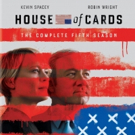 HOUSE OF CARDS Season 5, Starring Kevin Spacey and Robin Wright, Arrives on Blu-ray & DVD, 10/3