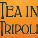 BWW Review: TEA IN TRIPOLI  by Bernadette Nason
