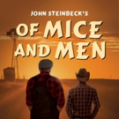 North Coast Rep to Revive American Classic OF MICE AND MEN