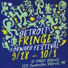 Lineup Announced for 4th Annual Detroit Fringe Forward Festival