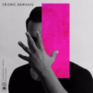 Cedric Gervais Reveals New Single' 'Somebody New' ft Liza Owens