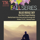 Theatre Raleigh Stages Reading of Foster & Stitt's New Musical BLUE RIDGE SKY Tonight