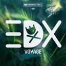 EDX Celebrates 25-Year Milestone With New Release 'Voyage'