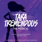 BWW Exclusive: Promo, Cover Revealed for TARA TREMENDOUS - THE MUSICAL Cast Album; Da Video