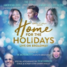 Candice Glover, Josh Kaufman and Bianca Ryan Head HOME FOR THE HOLIDAYS Tonight on Broadway