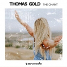 Thomas Gold Drops Big New Club Hit 'The Chant' Today on Armada