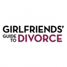 GIRLFRIENDS' GUIDE TO DIVORCE Returns to Bravo for Season Two, 8/17